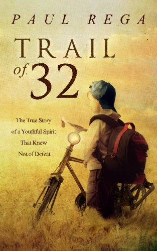 9780615875651: Trail of 32: The True Story of a Youthful Spirit That Knew Not of Defeat