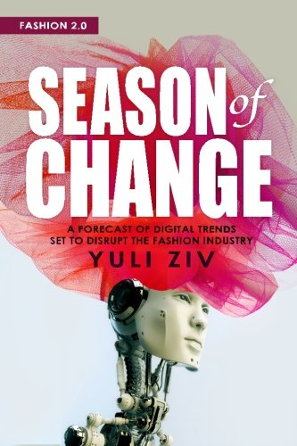 9780615875804: Fashion 2.0: Season of Change: A Forecast of Digital Trends Set to Disrupt the Fashion Industry