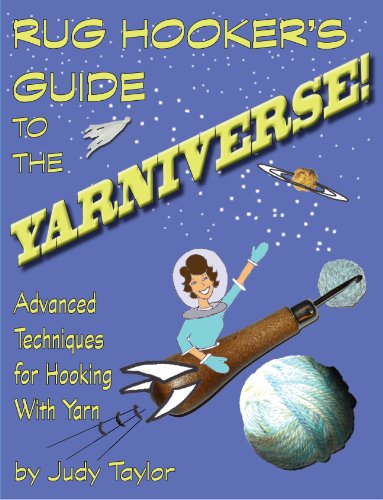 9780615875811: Rug Hooker's Guide to the YARNIVERSE!
