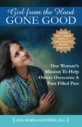 9780615876276: Girl From The Hood Gone Good: One Woman's Mission To Help Others Overcome A Pain Filled Past
