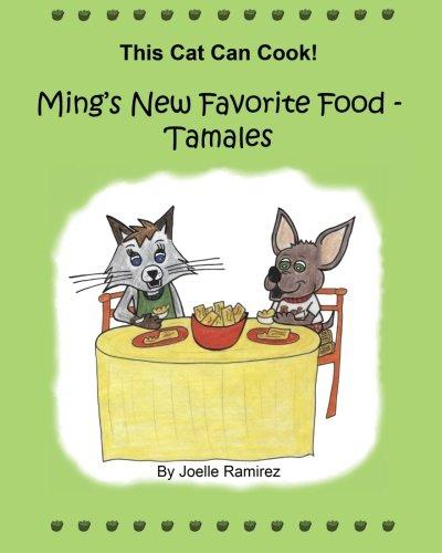Mings New Favorite Food - Tamales This Cat Can Cook Volume 1: Joelle Ramirez