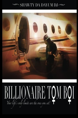 9780615877396: The Billionaire Tom Boi: Your life's only limits are the one's you set!