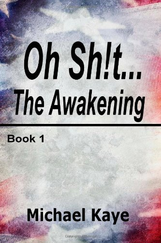 9780615877426: The Awakening: Book 1 - Oh Sh!t... series (Volume 1)