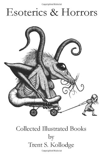 9780615877433: Esoterics & Horrors: Collected Illustrated Books