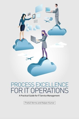 9780615877525: Process Excellence for IT Operations: a Practical Guide for IT Service Process Management