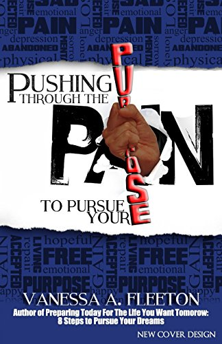 9780615877846: Pushing Through the Pain to Pursue Your Purpose
