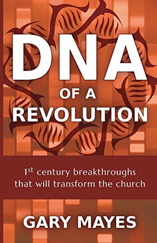 9780615878317: DNA of a Revolution: 1st Century Breakthroughs that will Transform the Church