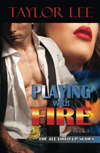 9780615878515: Playing With Fire (All Fired Up) (Volume 1)
