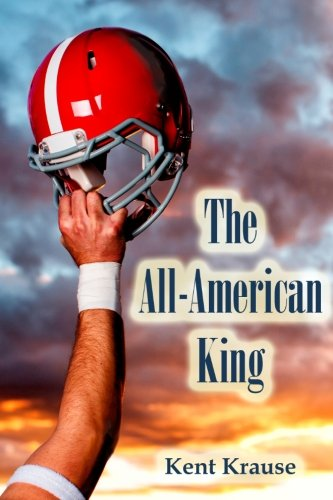 The All-American King: Krause, Kent