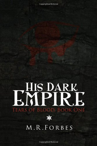 9780615878799: His Dark Empire: Tears of Blood, Book One (Volume 1)