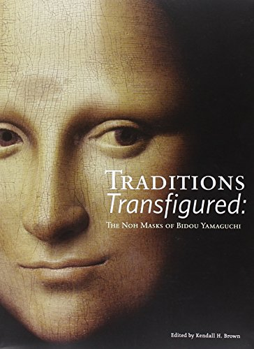 9780615878836: Traditions Transfigured: The Noh Masks of Bidou Yamaguchi
