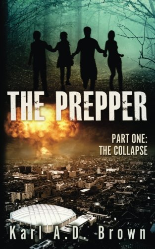 9780615878973: The Prepper: Part One: The Collapse