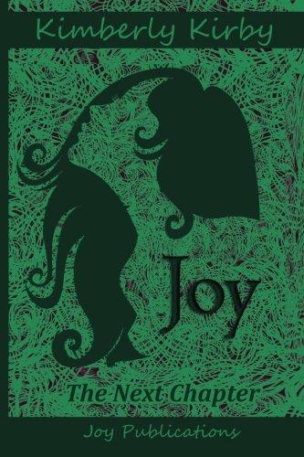 9780615879185: Joy:The Next Chapter (The Joy Series)