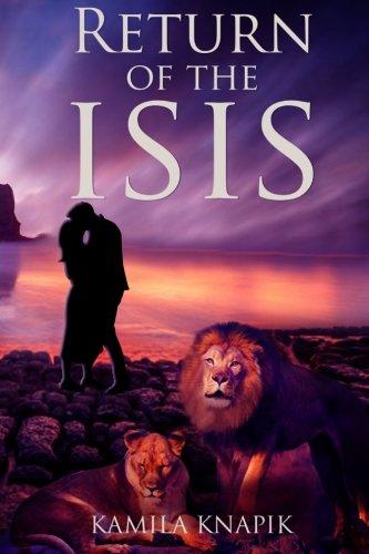 9780615879574: Return of the Isis (LOVE, SEX AND ALIENS)