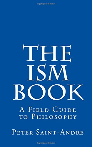 9780615879611: The Ism Book: A Field Guide to Philosophy