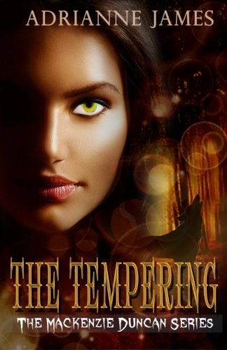 9780615879741: The Tempering (The Mackenzie Duncan Series) (Volume 1)