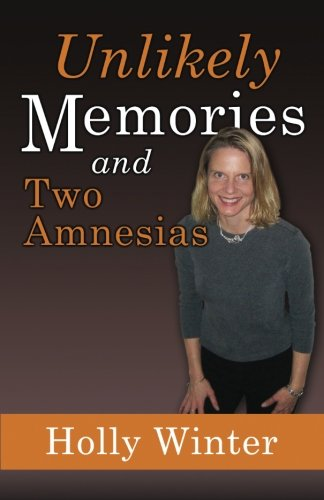 9780615880044: Unlikely Memories and Two Amnesias