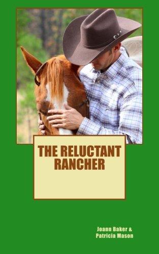 The Reluctant Rancher (Paperback): Joann Baker, Patricia