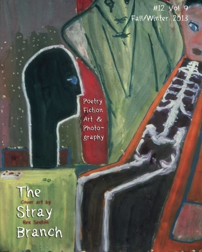 The Stray Branch: Fall/Winter 2013 (Paperback): 12 Vol 9