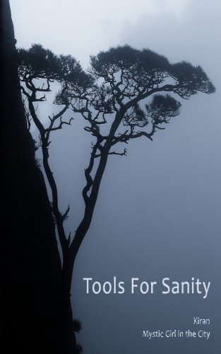 9780615880969: Tools for Sanity: Peace, Freedom and Fufillment in Every Moment