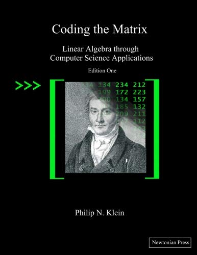 9780615880990: Coding the Matrix: Linear Algebra through Applications to Computer Science