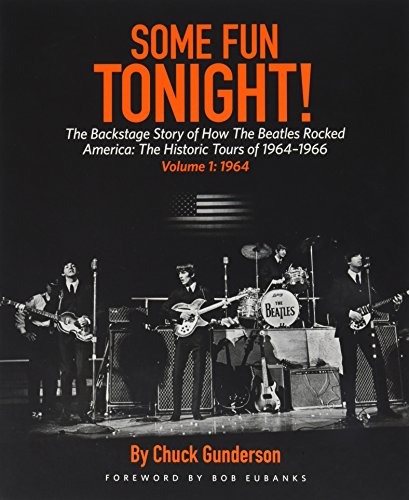 9780615881621: Some Fun Tonight!: The Backstage Story of How the Beatles Rocked America: The Historic Tours 1964-1966