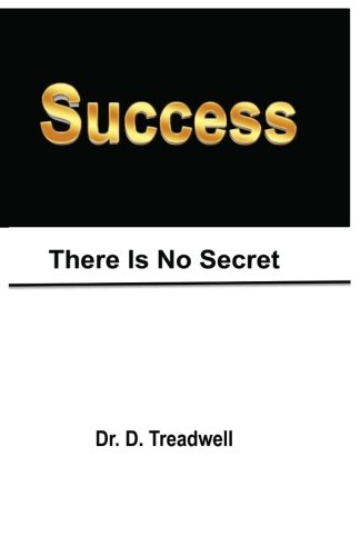 9780615881980: SUCCESS: There Is No Secret