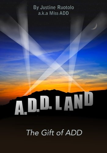 9780615882116: A.D.D Land: The Gift of ADD