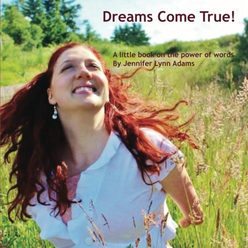 9780615882123: Dreams Come True!: A little book on the power of words