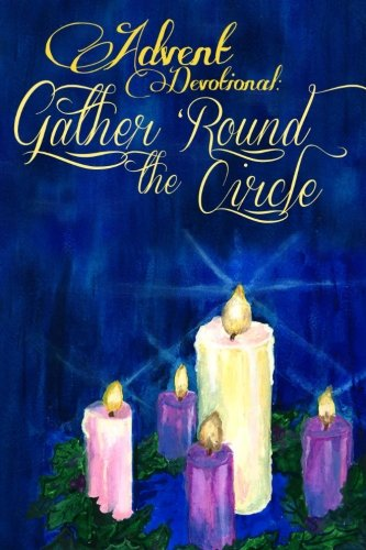 9780615883212: Advent Devotional: Gather 'Round the Circle