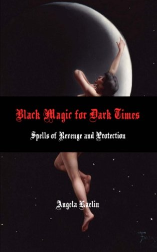 9780615883465: Black Magic for Dark Times: Spells of Revenge and Protection