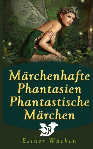 9780615883588: Märchenhafte Phantasien - Phantastische Märchen