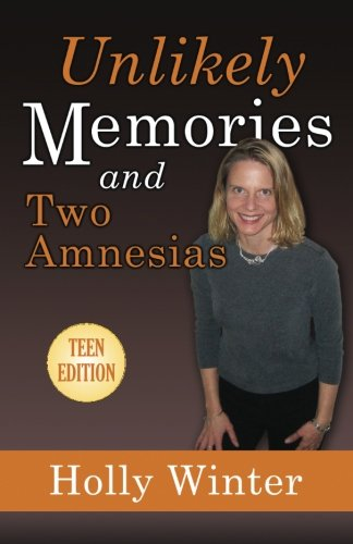 9780615883618: Unlikely Memories and Two Amnesias: Teen Version