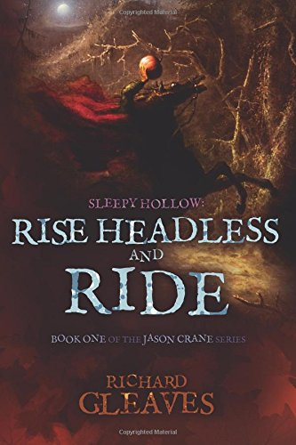 9780615883755: Sleepy Hollow: Rise Headless and Ride: 1