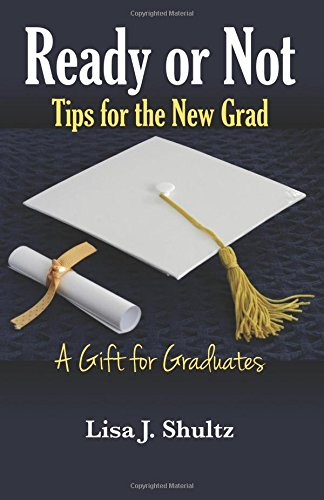 9780615884288: Ready or Not: Tips for the New Grad