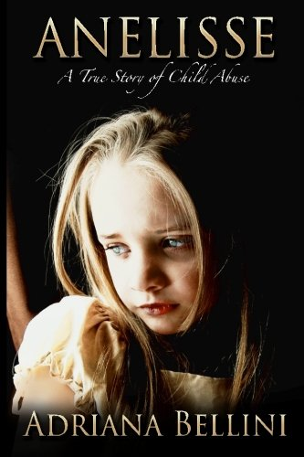 9780615885063: ANELISSE: A True Story of Child Abuse
