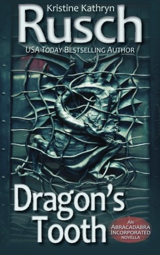 Dragons Tooth: An Abracadabra Incorporated Novella: Kristine Kathryn Rusch