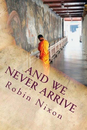 And We Never Arrive: Robin Nixon