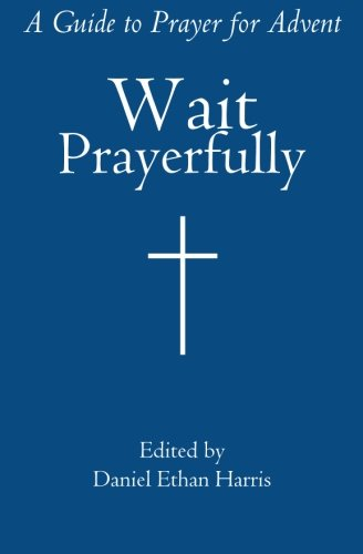 9780615887098: Wait Prayerfully: A Guide to Prayer for Advent