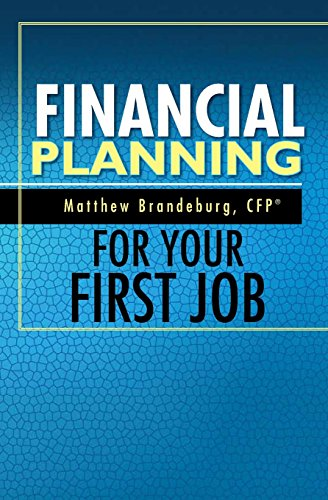9780615887159: Financial Planning For Your First Job: A Comprehensive Financial Planning Guide (5th Edition)
