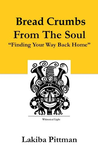 9780615887548: Bread Crumbs From the Soul: Finding Your Way Back Home (Bread Crumbs From The Soul)
