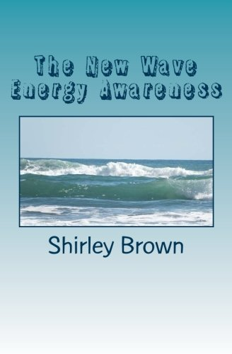 9780615888200: The New Wave Energy Awareness