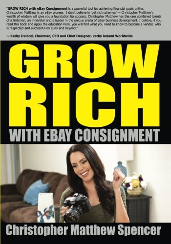 9780615888347: GROW RICH With eBay Consignment