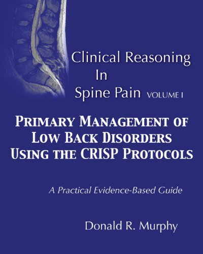 9780615888576: Clinical Reasoning in Spine Pain. Volume I: Primary Management of Low Back Disorders Using the CRISP Protocols (Volume 1)