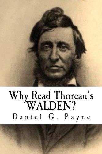Why Read Thoreau's WALDEN?: Daniel G. Payne