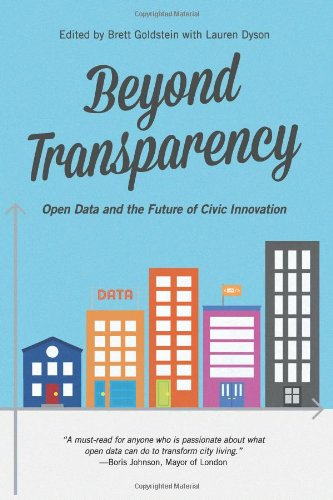 9780615889085: Beyond Transparency: Open Data and the Future of Civic Innovation