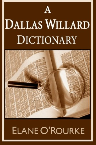 9780615889429: A Dallas Willard Dictionary