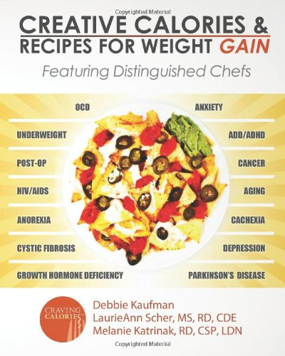 9780615889696: Creative Calories and Recipes For Weight Gain: Featuring Distinguished Chefs