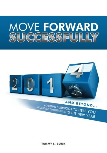 9780615889733: Move Forward Successfully: 2014 and Beyond