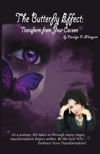 The Butterfly Effect: Transform From Your Cocoon: Mangum, Darolyn D